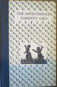 The Affectionate Parent's Gift: Honor Swinstead, Margaret