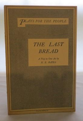 The Last Bread A Play in One Act: Bates, H.E.