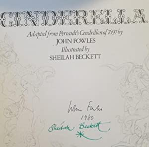 Cinderella Adapted from Perrault's Cendrillon of 1697: Fowles, John (Illustrated by Shelia ...