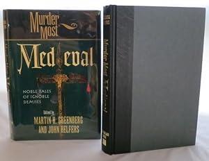Murder Most Medieval Noble Tales of Ignoble Demises: Greenberg, Martin H & John Helfers (ed)