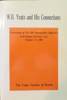 W.B. Yeats and His Connections: Proceedings of the 1996 International Conference: Yeats Society of ...
