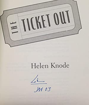 The Ticket Out: Knode, Helen