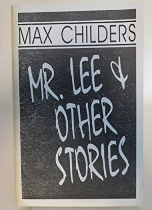Mr. Lee & Other Stories: Childers, Max