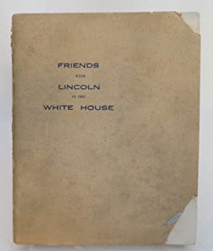 Friends With Lincoln in the White House Adapted From Nellie Blessing-Eyster's Story