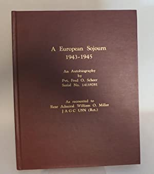 A European Sojourn 1943-1945 An Autobiography; Serial No. 14118781: Scheer, Pvt. Fred O. (with Rear...