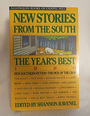 New Stories From the South The Year's Best 1990: Ravenel, Shannon (ed) [Lewis Nordan, Clyde ...