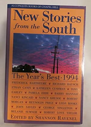 New Stories From the South The Year's Best 1994: Ravenel, Shannon (ed) [Barry Hannah, Nanci ...