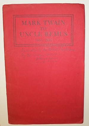 Mark Twain to Uncle Remus 1881-1885: English, Thomas H. (ed) [Evelyn Harris, Joel Chandler Harris, ...