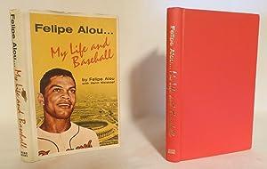 Felipe Alou.My Life and Baseball: Alou, Felipe