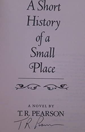 A Short History of a Small Place: Pearson, T.R.