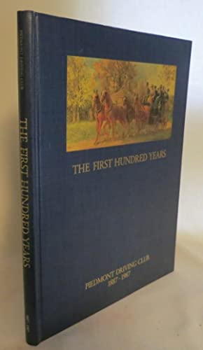 The First Hundred Years Piedmont Driving Club 1887-1987: Spalding, Jack, Franklin Garrett, et al.