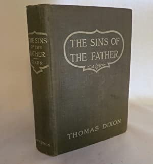 The Sins of the Father A Romance of the South: Dixon, Thomas