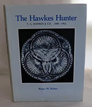 The Hawkes Hunter T.G. Hawkes & Co. 1880-1962