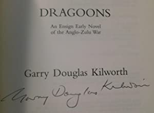 Dragoons An Ensign Early Novel of the Anglo-Zulu War: Kilworth, Garry Douglas