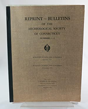 Bulletin of The Archaeological Society of Connecticut (Reprint of bulletins 1 & 2)) Numbers One...