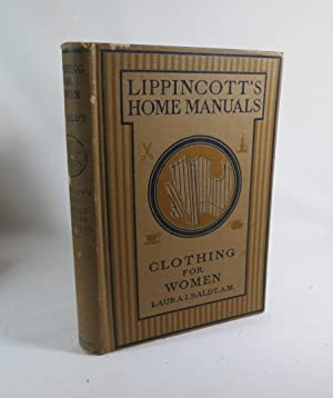 Clothing for Women; Selection, Deign, Construction (Lippincott's Home Manuals) A Practical Manual...