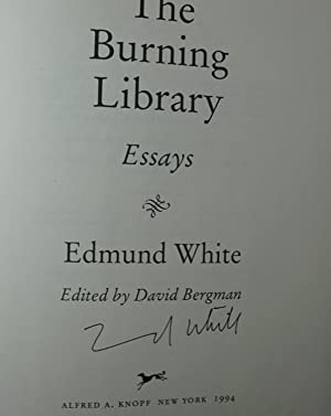 The Burning Library: White, Edmund (David Bergman, ed.)