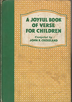 A Joyful Book of Verse for Children. Compiled by J. R. Crossland
