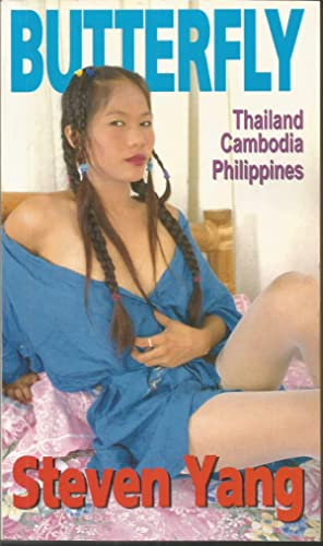 Butterfly: An Erotic Odyssey - Thailand, Cambodia,: Steven Yang