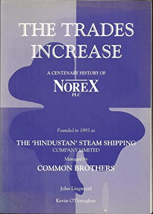 Trades Increase: Centenary History of Common Brothers/Norex: Lingwood, John; O'Donoghue,