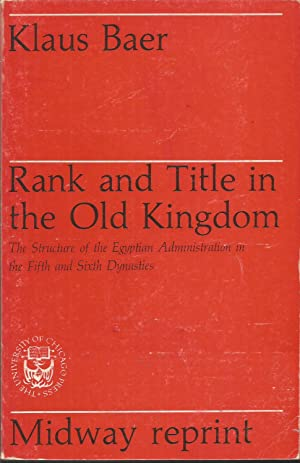 Rank and Title in the Old Kingdom: Baer, Klaus