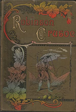 The life and adventures of Robinson Crusoe of York mariner.