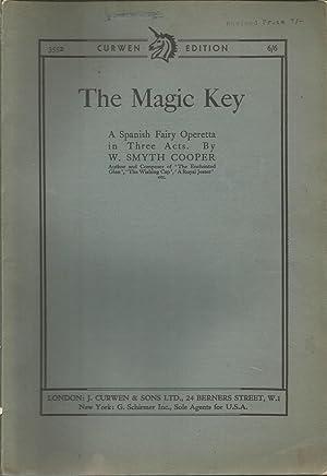 The Magic Key. A Spanish Fairy Operetta: Cooper, W. Smyth