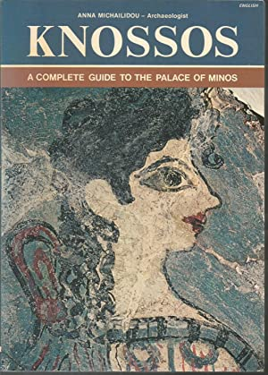 Knossos : A Complete Guide To The: Anna Michailidou