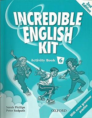 Incredible English Kit 6: Activity Book 2nd: Peter Redpath; Sarah