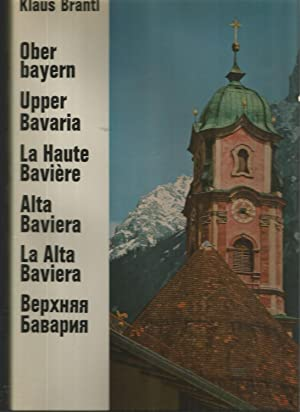 Ober Bayern Upper La Haute Baviere: Upper Bavaria Alta Baviera (Bilinual Edition: German and Engl...