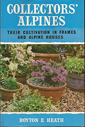 COLLECTORS ALPINES their cultivation in frames and alpine houses