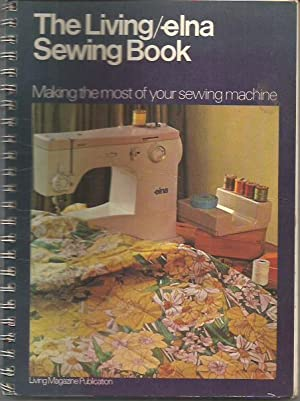 The Living/elna Sewing Book Making the most: The Editor Living