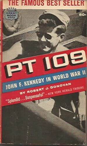 PT 109 John F Kennedy in World: Donovan, Robert J.