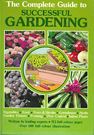 Complete Guide to Successful Gardening