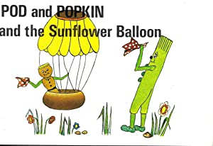 Pod and Popkin and the Sunflower Balloon