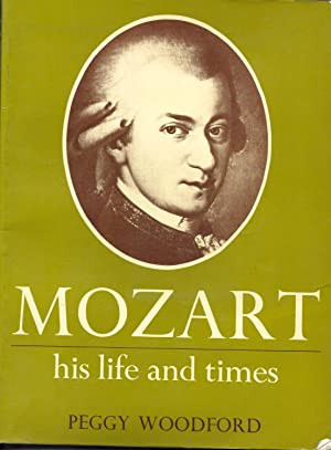 Mozart: His Life and Times