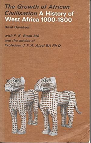History of West Africa, 1000-1800 (Growth of: Basil Davidson; F.K.