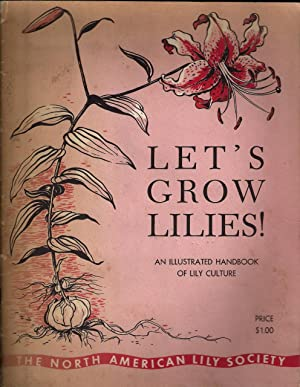 Let's Grow Lilies! An Illustrated Handbook of Lily Culture