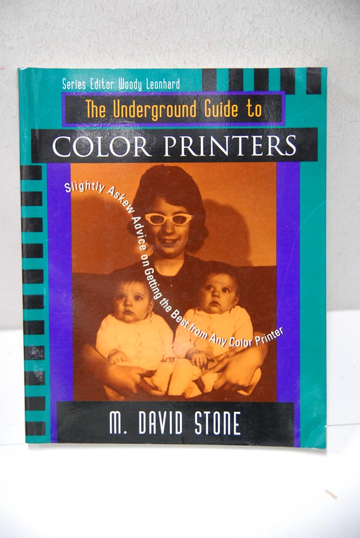 The underground guide to color printers Hardcover Stone The underground guide to color printers. OTTIME RIGIDA .