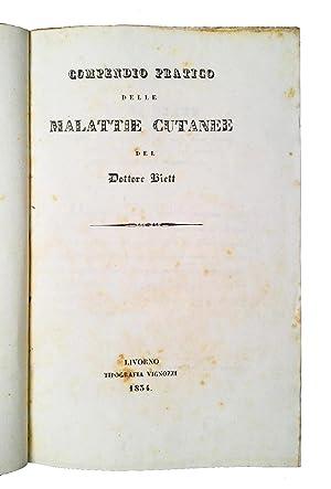Compendio pratico delle malattie cutanee del Dottore: Biett, Laurent Theodore