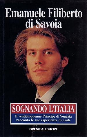 Sognando l'Italia. Il venticinquenne Principe di Venezia: Emanuele Filiberto di