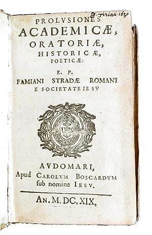 Prolusiones academicae, oratoriae, historicae, poeticae. R.P. Famiani: Strada, Famiano