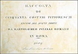 Raccolta di cinquanta costumi pittoreschi incisi all'acqua: Pinelli, Bartolomeo