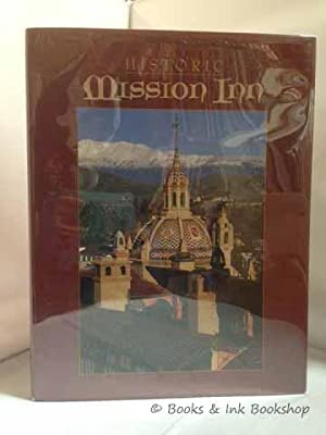 Historic Mission Inn: California's Mission Inn, Riverside: Moore, Barbara (editor)