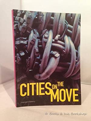 Cities On The Move (Hayward Gallery, London, 13 May - 17 June 1999)