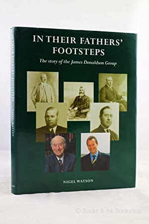 In Their Fathers' Footsteps: The Story of the James Donaldson Group