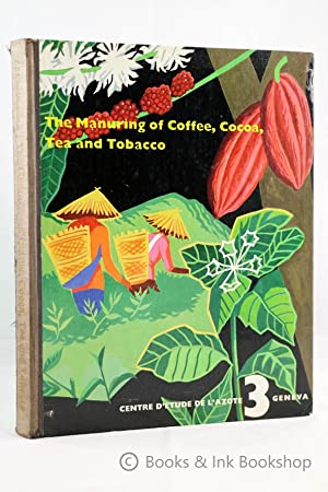 The Manuring of Coffee, Cocoa, Tea and Tobacco