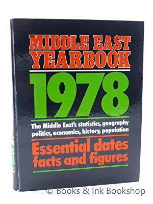 The Middle East Yearbook 1978: Essential Dates, Facts and Figures - The Middle East's statistics,...