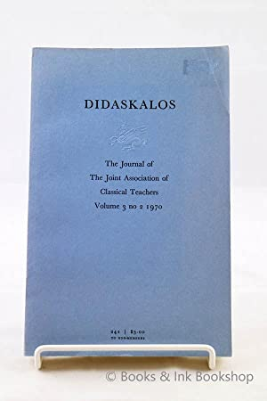 Didaskalos: The Journal of the Joint Association of Classical Teachers, Volume 3 No. 2 1970