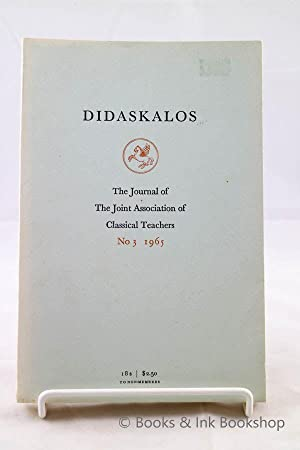 Didaskalos: The Journal of the Joint Association of Classical Teachers, Volume 1 No. 3 1965